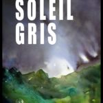 Soleil Gris couverture roman climate fiction Gwen Caillet